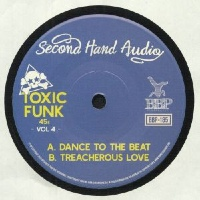 SECOND HAND AUDIO: Toxic Funk Vol. 4 (Vinyl 7