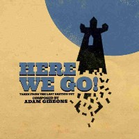 ADAM GIBBONS:  Here We Go  EP
