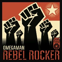 OMEGAMAN: Rebel Rocker