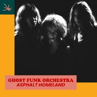 GHOST FUNK ORCHESTRA: Asphalt Homeland