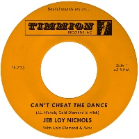 JEB LOY NICHOLS with COLD DIAMOND & MINK: Can't Cheat The Dance / We Gotta Work On It