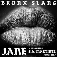 BRONX SLANG feat. SA MARTINEZ: Jane