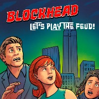 BLOCKHEAD:  Let's Play The Feud