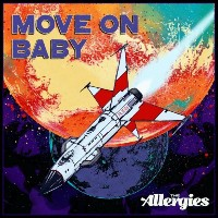 THE ALLERGIES: Move On Baby