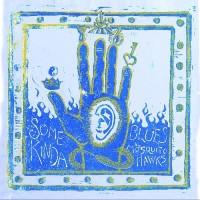 MOSQUITO HAWKS:  Some Kinda Blues EP