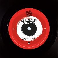 BLACK HEAT: Wanaoh b/w Chip's Funk