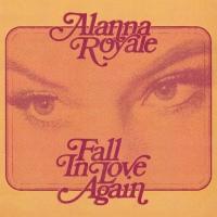 ALANNA ROYALE: Fall In Love Again