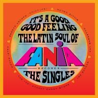 It's A Good Good Feeling: The Latin Soul Of Fania Records