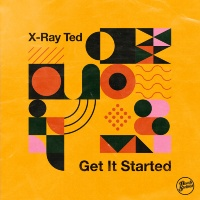 X-RAY TED:  Get It Started