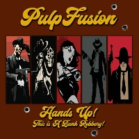 PULP FUSION:  Hands Up! This Is A Bank Robbery
