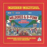 MR DORIS & D-FUNK feat. MYSDGGI:  Cruise Control
