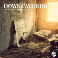 VARIOUS: Down & Wired 5 and 6